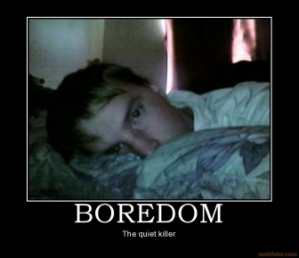 boredom-boredom-demotivational-poster-1225259054